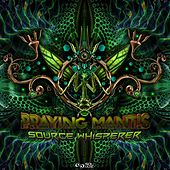 Source Whisperer by Praying Mantis