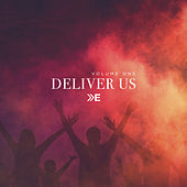 Deliver Us, Vol. 1 by The Elim Arrival