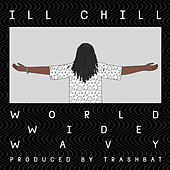 World Wide Wavy by Ill Chill