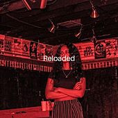 ReLoaded by HeyTasha