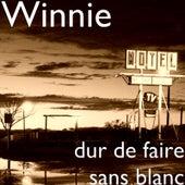 Dur De Faire Sans Blanc de Winnie