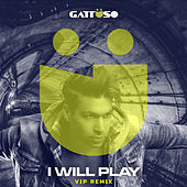 I Will Play (Vip Remix) de Gattüso