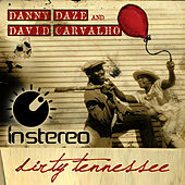 Dirty Tennessee by Danny Daze