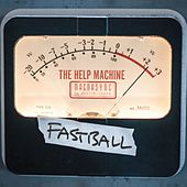 The Help Machine by Fastball