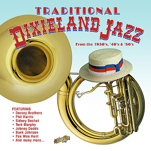 Traditional Dixieland Jazz from the 1930s, '40s & '50s by Various Artists