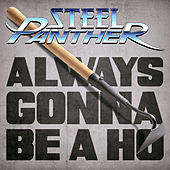 Always Gonna Be a Ho von Steel Panther