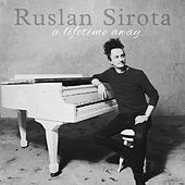 A Lifetime Away by Ruslan Sirota