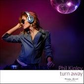 Turn Away von Phil Kinley