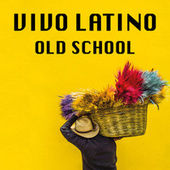 Viva Latino Old School de Various Artists