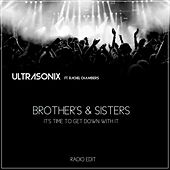 Brothers & Sisters (It's Time to Get down with it) de Ultrasonix
