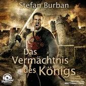 Das Vermächtnis des Königs - Die Chronik des großen Dämonenkrieges, Band 1 (ungekürzt) von Stefan Burban
