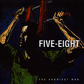 The Angriest Man by Five Eight