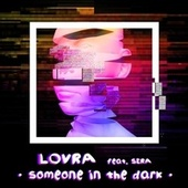 Someone in the Dark by Lovra