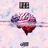 Off Top by Flame Squad