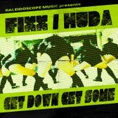 Get Down Get Some by DJ Fixx