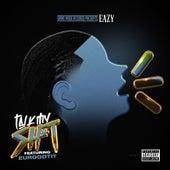 Talk My Sh*T de Eazy