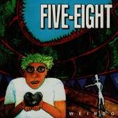 Weirdo by Five Eight