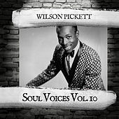Soul Voices Vol. 10 by Wilson Pickett