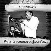 What a wonderful Jazz Vol. 1 de Miles Davis
