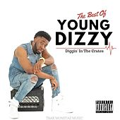 The Best of Young Dizzy: Diggin' in the Crates by Young Dizzy