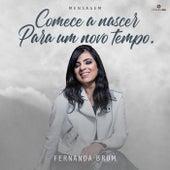 Mensagem: Comece a Nascer para um Novo Tempo (Ao Vivo) by Fernanda Brum