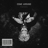 Come Around by 609Gatsby