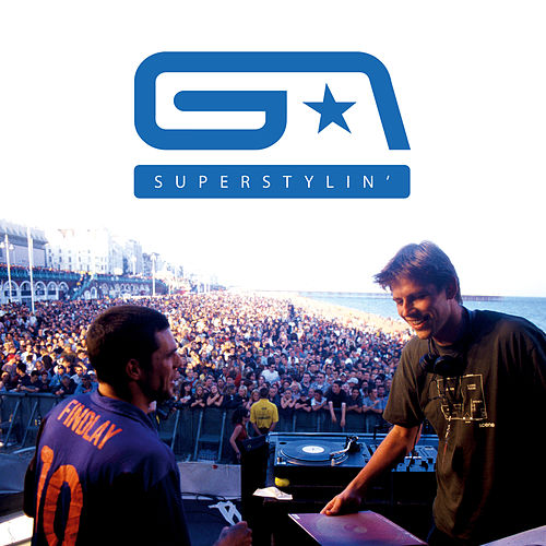 Superstylin' (GA21) by Groove Armada