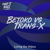 Living on Video von Betoko