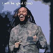 I Will Be Glad (Live) de Ziggy Marley