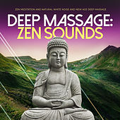 Deep Massage: Zen Sounds de Zen Meditation and Natural White Noise and New Age Deep Massage