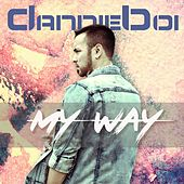 My Way (feat. Curtis Smith) by DannieBoi