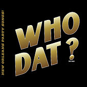 Who Dat? Best of New Orleans Party Songs! by Various Artists