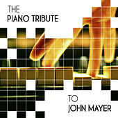 The Piano Tribute to John Mayer - EP by Vitamin Piano Series
