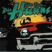 Live Fast... Die Hunns by Die Hunns
