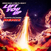 Lift You Up (Blunts & Blondes Remix) by Zeds Dead