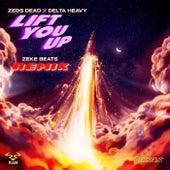 Lift You Up (ZEKE BEATS Remix) by Zeds Dead