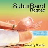 Tranquilo y Sencillo Vol. 3 by Suburband Reggae