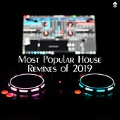 Most Popular House Remixes of 2019 de Various Artists