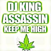 Keep Me High de Dj King Assassin