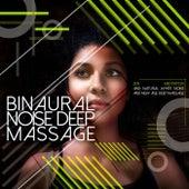 Binaural Noise Deep Massage de Zen Meditation and Natural White Noise and New Age Deep Massage