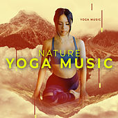Nature Yoga Music by Yoga Music