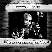 What a wonderful Jazz Vol. 6 de Dizzy Gillespie