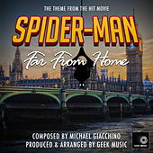 Spider-Man Far From Home: Main Theme by Geek Music
