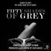 Fifty Shades Of Grey: Shades of Grey by Geek Music