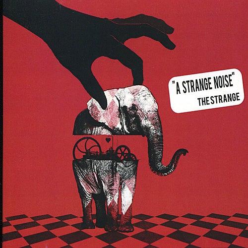 A Strange Noise by The Strange