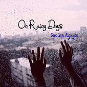 On Rainy Days von Cao Son Nguyen