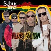 Flor Pálida by Suburband Reggae