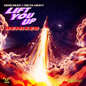 Lift You Up (Remixes) by Zeds Dead