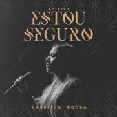 Estou Seguro (Ao Vivo) de Gabriela Rocha