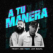 A Tu Manera de Travy Joe (1)